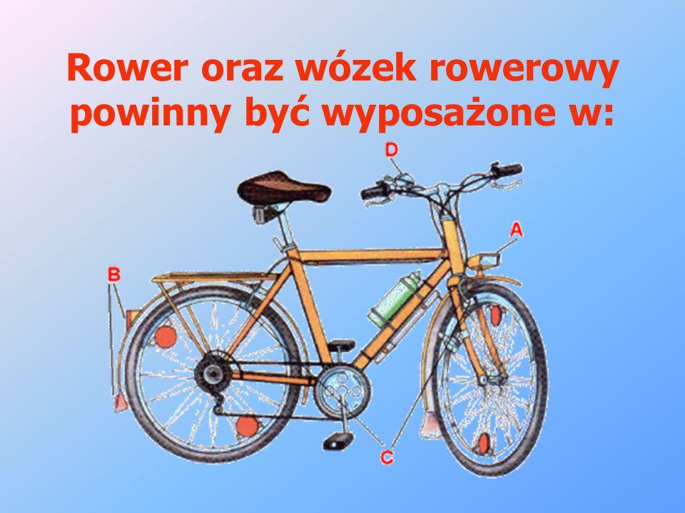 Rower oraz wózek rowerowy powinny być wyposażone w:
