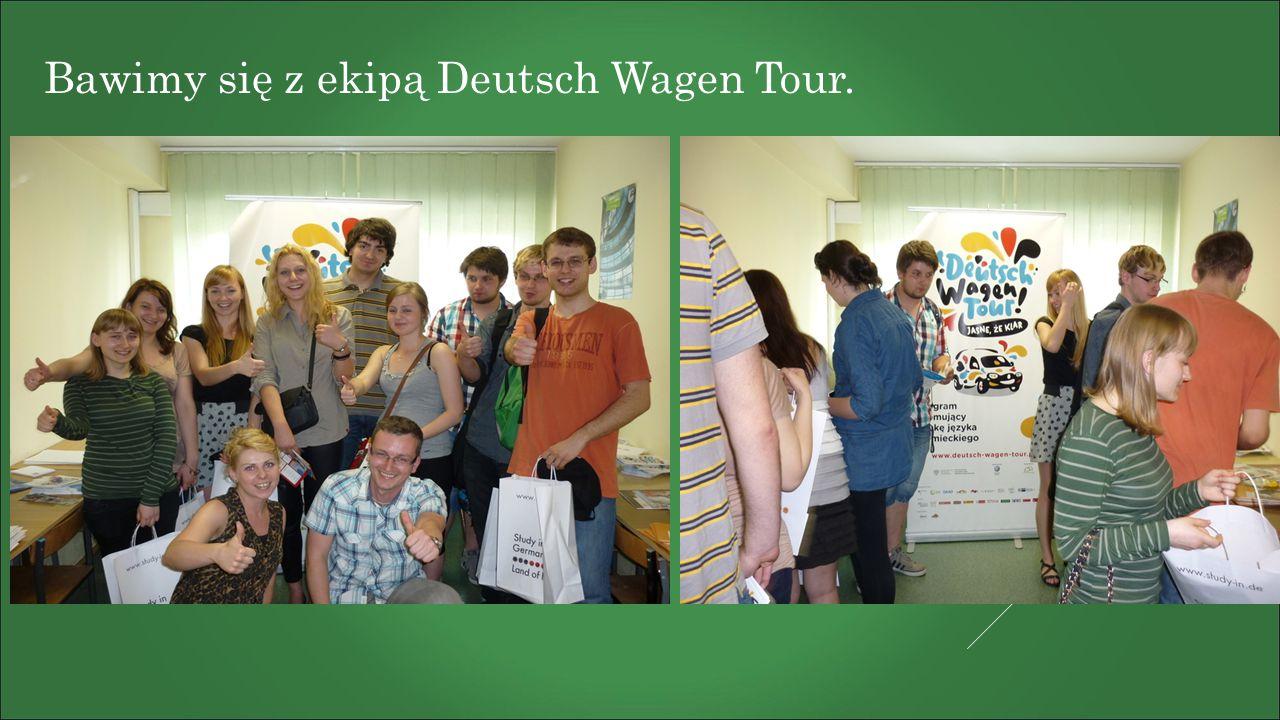 Bawimy się z ekipą Deutsch Wagen Tour.