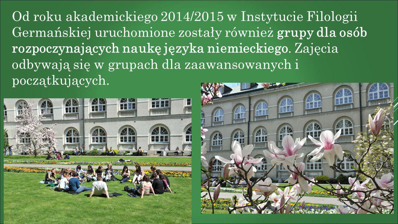 Od roku akademickiego 2014/2015 w Instytucie Filologii Germańskiej uruchomione zostały również grupy dla osób rozpoczynających naukę języka niemieckiego.