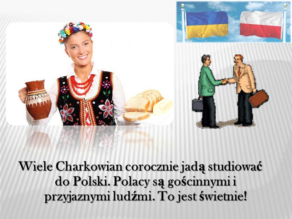 Wiele Charkowian corocznie jadą studiować do Polski.
