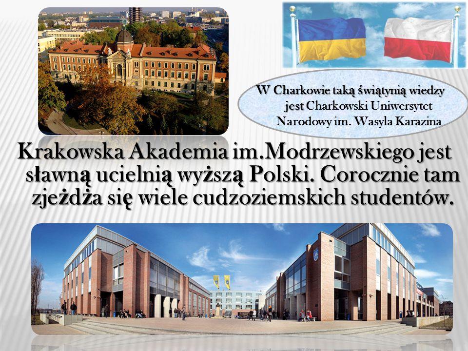 Krakowska Krakowska Akademia im.Modrzewskiego jest s ł awn ą s ł awn ą ucielni ą ucielni ą wy ż sz ą wy ż sz ą Polski.