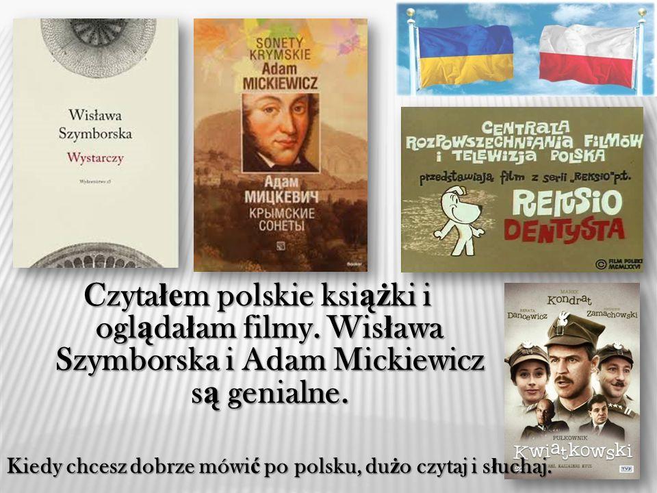 Uczy ł em Uczy ł em si ę si ę j ę zyka j ę zyka polskiego, bo on jest jest kluczykiem do drzwi ś wiata ś wiata Polaków.