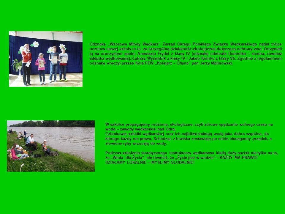 """Odznakę """"Wzorowy Młody Wędkarz"""" Zarząd Okręgu Polskiego Związku Wędkarskiego nadał trójce uczniów naszej szkoły m.in. za szczególną działalność ekolog"""