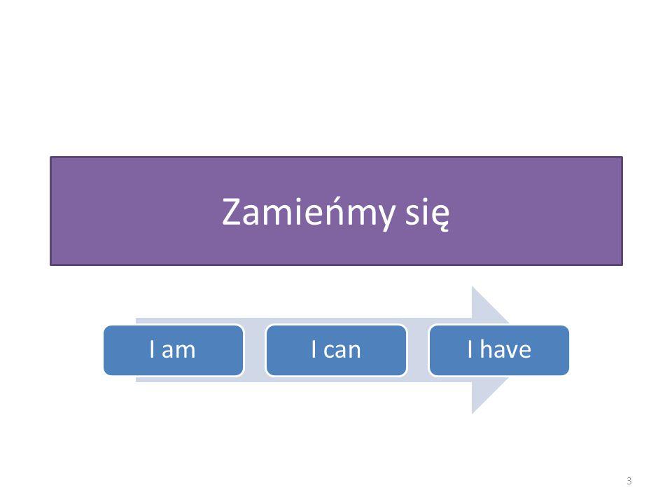 Zamieńmy się I amI canI have 3