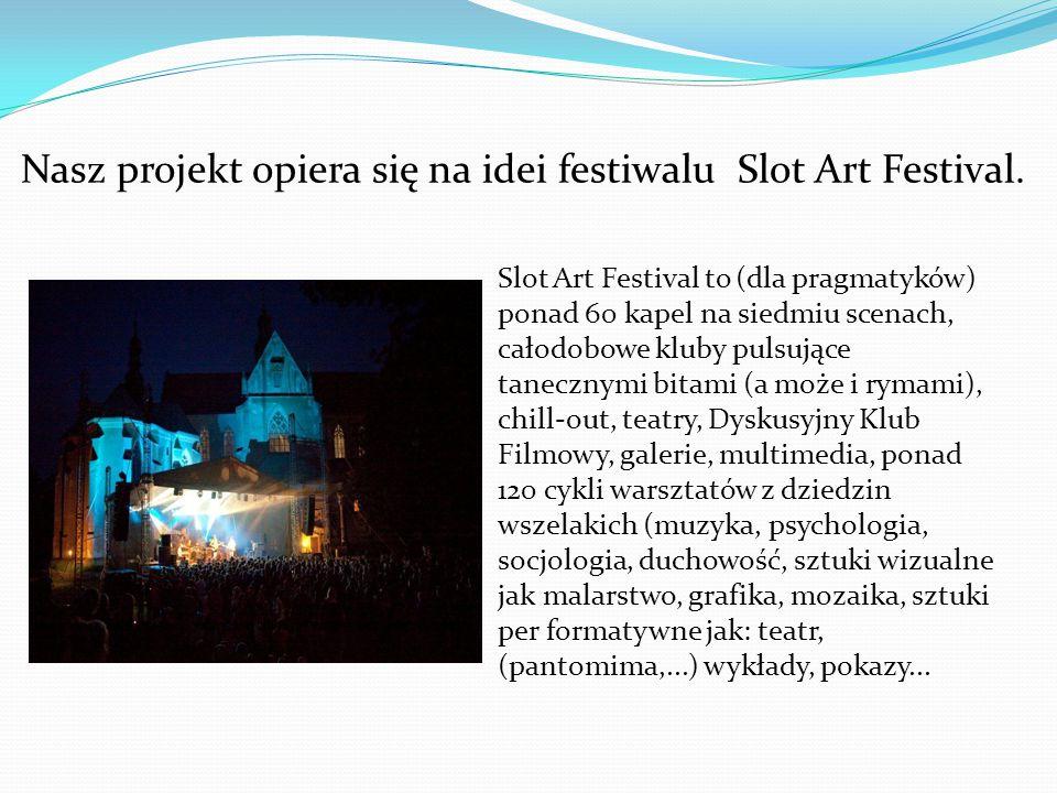 Nasz projekt opiera się na idei festiwalu Slot Art Festival.