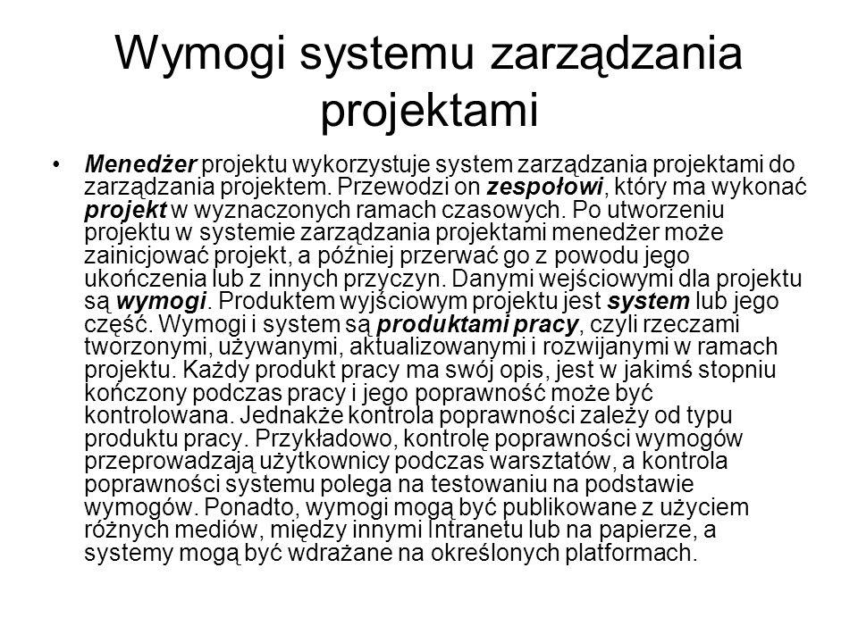 Wymogi systemu zarządzania projektami Menedżer projektu wykorzystuje system zarządzania projektami do zarządzania projektem.