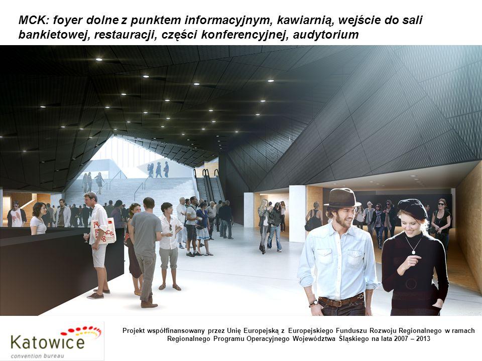 MCK: foyer główne - 5 500 m2, max pojemność 1 500 osób, Projekt współfinansowany przez Unię Europejską z Europejskiego Funduszu Rozwoju Regionalnego w ramach Regionalnego Programu Operacyjnego Województwa Śląskiego na lata 2007 – 2013