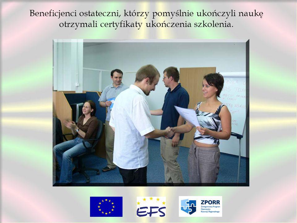 Beneficjenci ostateczni, którzy pomyślnie ukończyli naukę otrzymali certyfikaty ukończenia szkolenia.