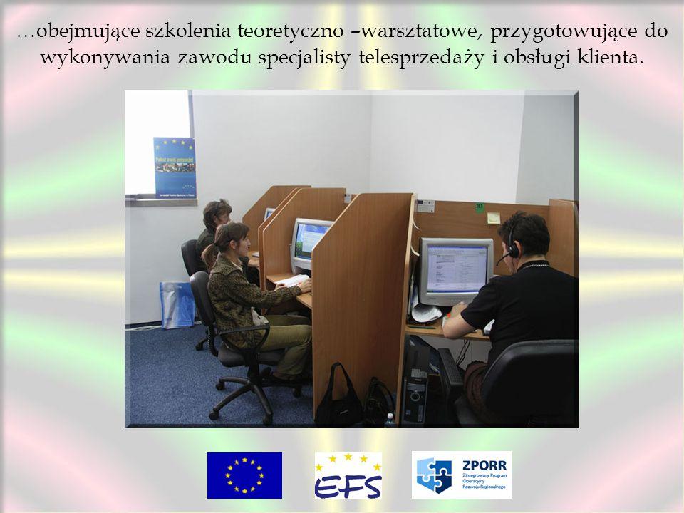 …obejmujące szkolenia teoretyczno –warsztatowe, przygotowujące do wykonywania zawodu specjalisty telesprzedaży i obsługi klienta.