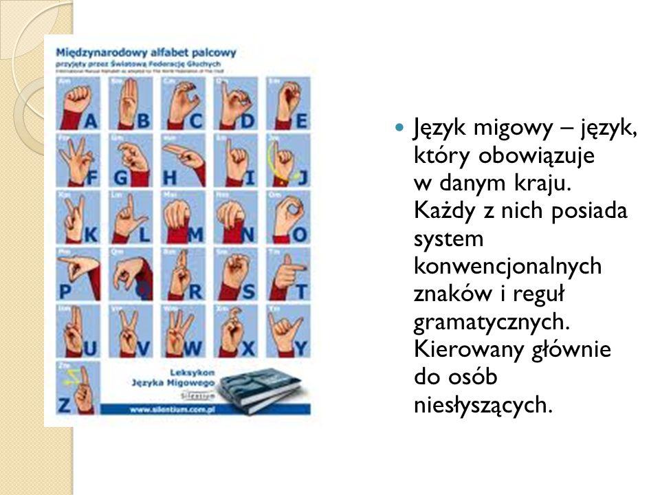 Język migowy – język, który obowiązuje w danym kraju.