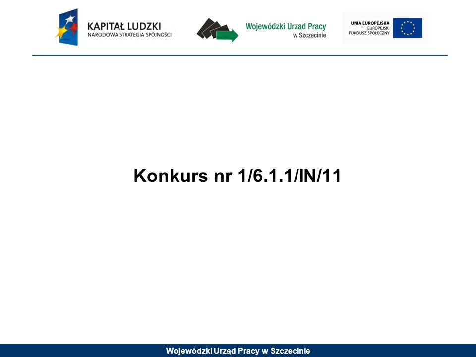 Wojewódzki Urząd Pracy w Szczecinie Konkurs nr 1/6.1.1/IN/11