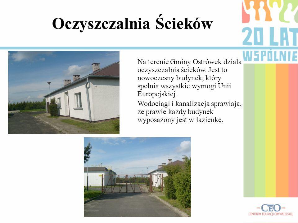 Oczyszczalnia Ścieków Na terenie Gminy Ostrówek działa oczyszczalnia ścieków. Jest to nowoczesny budynek, który spełnia wszystkie wymogi Unii Europejs