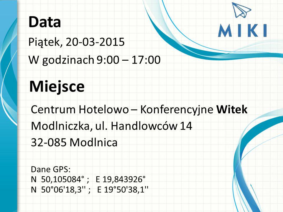 Miejsce Centrum Hotelowo – Konferencyjne Witek Modlniczka, ul. Handlowców 14 32-085 Modlnica Dane GPS: N 50,105084° ; E 19,843926° N 50°06'18,3'' ; E