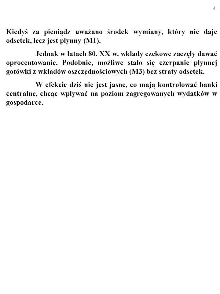34 3.1.OPERACJE OTWARTEGO RYNKU Przykładem może być zakup przez FED bonów skarbo- wych za 1 mln $.