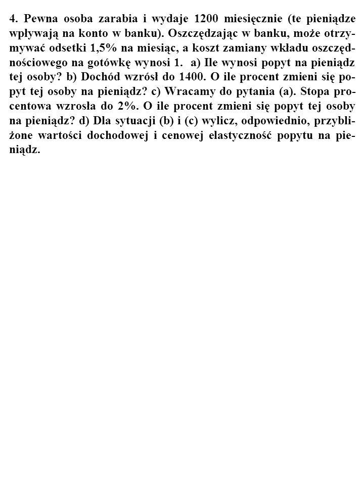 95 3.Czy to prawda, że z modelu Baumola-Tobina wynikają m.