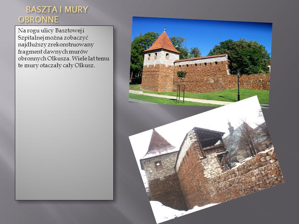 BASZTA I MURY OBRONNE BASZTA I MURY OBRONNE Na rogu ulicy Basztowej i Szpitalnej można zobaczyć najdłuższy zrekonstruowany fragment dawnych murów obro