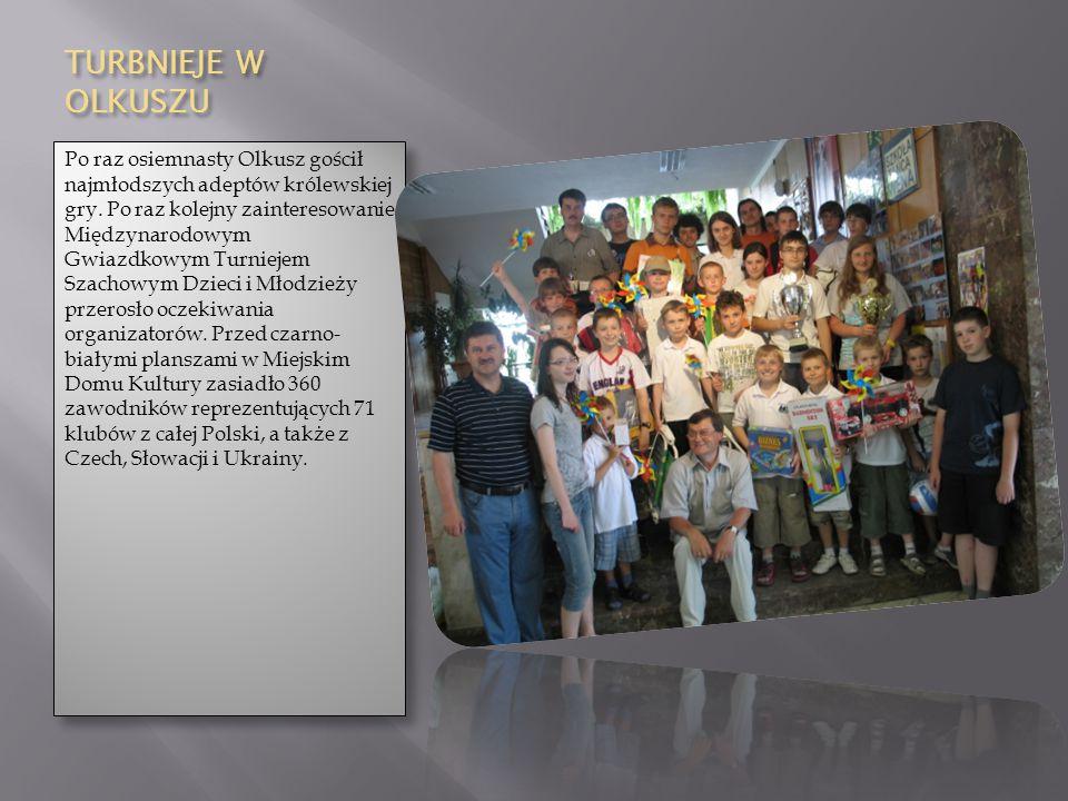 TURBNIEJE W OLKUSZU Po raz osiemnasty Olkusz gościł najmłodszych adeptów królewskiej gry. Po raz kolejny zainteresowanie Międzynarodowym Gwiazdkowym T