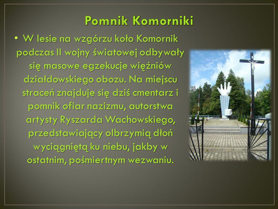 W lesie na wzgórzu koło Komornik podczas II wojny światowej odbywały się masowe egzekucje więźniów działdowskiego obozu. Na miejscu straceń znajduje s