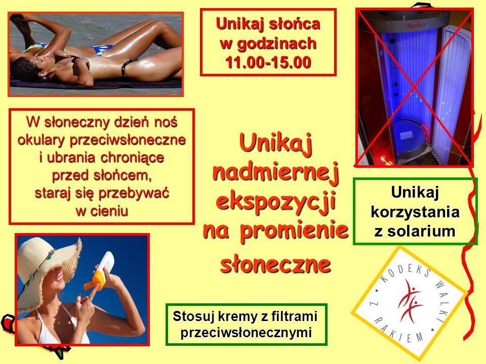 Unikaj nadmiernej ekspozycji na promienie słoneczne Stosuj kremy z filtrami przeciwsłonecznymi Unikaj słońca w godzinach 11.00-15.00 W słoneczny dzień