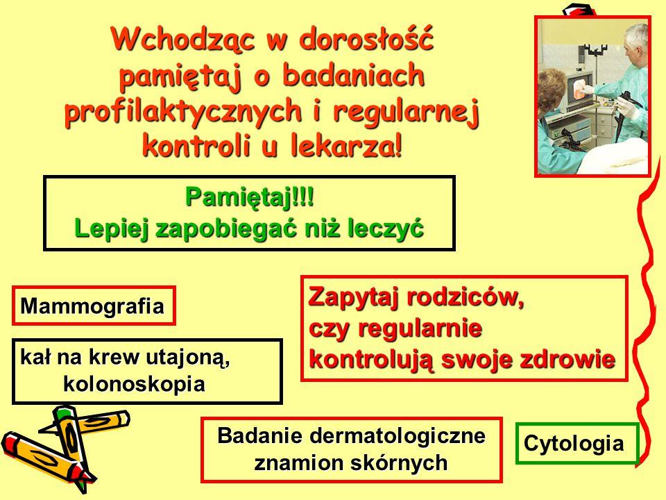 Wchodząc w dorosłość pamiętaj o badaniach profilaktycznych i regularnej kontroli u lekarza! kał na krew utajoną, kolonoskopia kolonoskopia Pamiętaj!!!