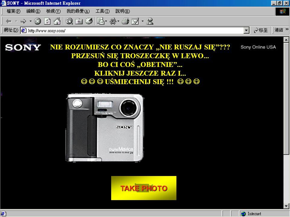"""Jak zrobić sobie zdjęcie: - Usiądź twarzą do monitora. - Patrz dokładnie w obiektyw. - Naciśnij """"TAKE PHOTO"""" – najedź i naciśnij kursorem myszy. - Nie"""