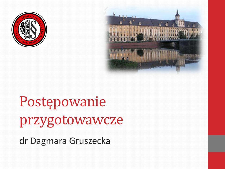 Postępowanie przygotowawcze dr Dagmara Gruszecka