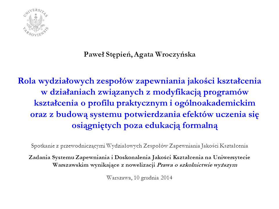 Paweł Stępień, Agata Wroczyńska Rola wydziałowych zespołów zapewniania jakości kształcenia w działaniach związanych z modyfikacją programów kształceni
