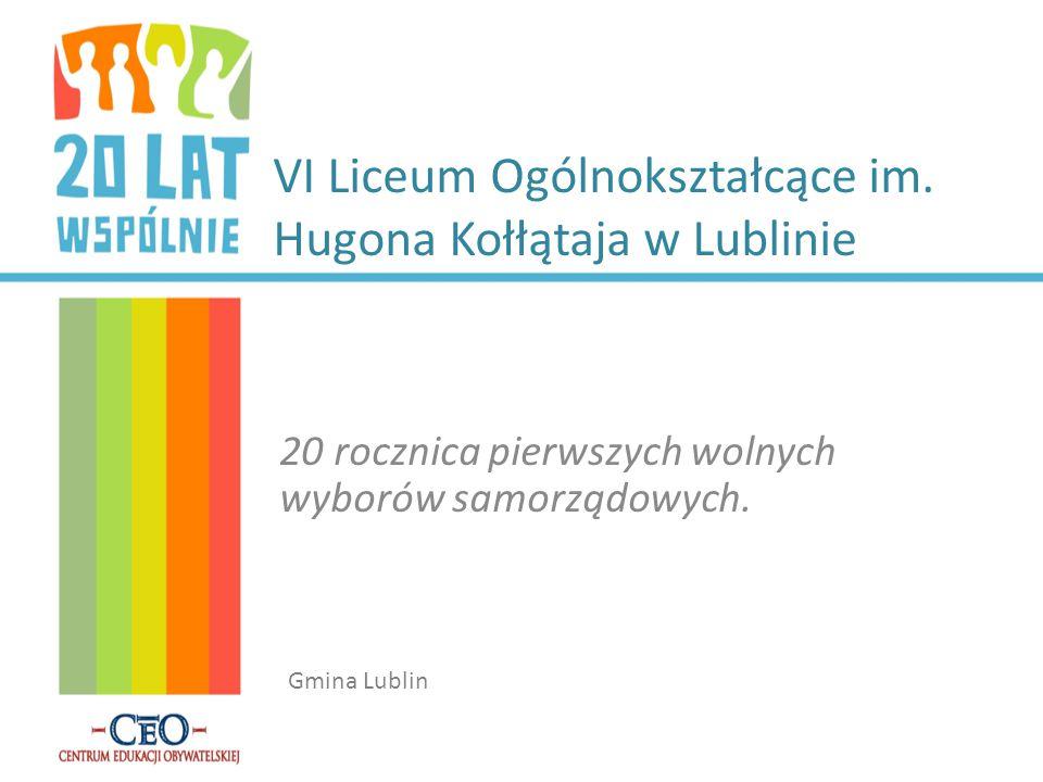 VI Liceum Ogólnokształcące im. Hugona Kołłątaja w Lublinie 20 rocznica pierwszych wolnych wyborów samorządowych. Gmina Lublin