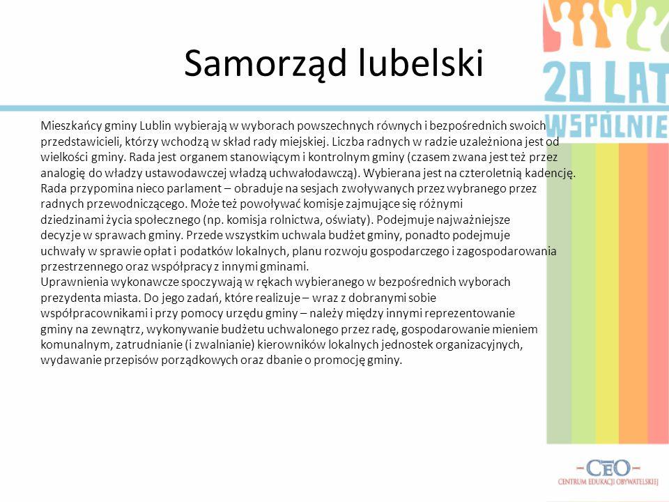 Samorząd lubelski Mieszkańcy gminy Lublin wybierają w wyborach powszechnych równych i bezpośrednich swoich przedstawicieli, którzy wchodzą w skład rad