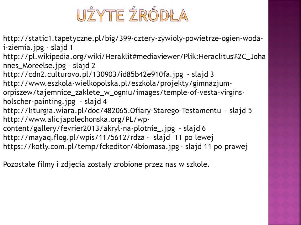 http://static1.tapetyczne.pl/big/399-cztery-zywioly-powietrze-ogien-woda- i-ziemia.jpg - slajd 1 http://pl.wikipedia.org/wiki/Heraklit#mediaviewer/Pli