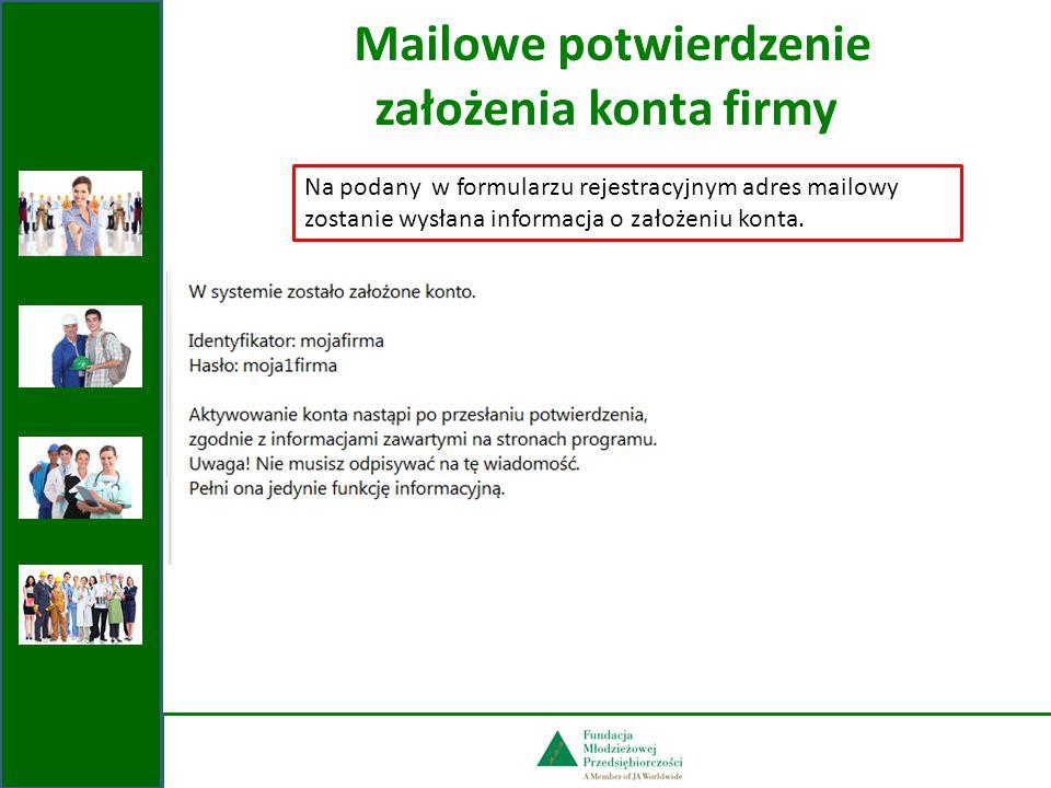 Mailowe potwierdzenie założenia konta firmy Na podany w formularzu rejestracyjnym adres mailowy zostanie wysłana informacja o założeniu konta.