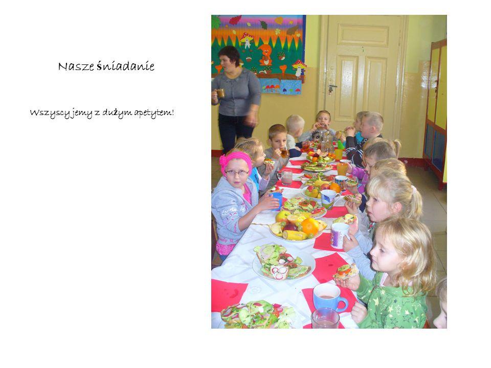 Czas na ś niadanie Po wykonaniu kanapek, z pomoc ą rodziców przygotowali ś my stoły i zasiedli ś my do wspólnego zdrowego ś niadania. Oprócz pysznych