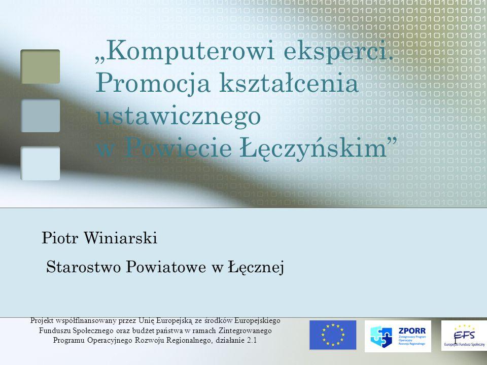 Projekt współfinansowany przez Unię Europejską ze środków Europejskiego Funduszu Społecznego oraz budżet państwa w ramach Zintegrowanego Programu Operacyjnego Rozwoju Regionalnego, działanie 2.1 2 Działania Powiatu Łęczyńskiego na rzecz rozwoju społeczno – gospodarczego Projekty mające na celu rozwój zasobów ludzkich (szkolenia dla osób pracujących działanie 2.1 ZPORR, stypendia działanie 2.2 ZPORR) Projekty infrastrukturalne (informatyzacja, działanie 1.5 ZPORR, drogi działanie 1.1.1 ZPORR) Projekty promocyjne (INTERREG)