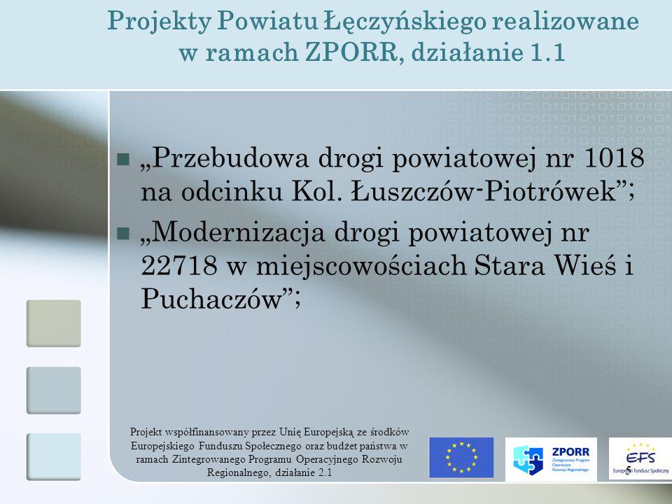 """Projekt współfinansowany przez Unię Europejską ze środków Europejskiego Funduszu Społecznego oraz budżet państwa w ramach Zintegrowanego Programu Operacyjnego Rozwoju Regionalnego, działanie 2.1 6 """"Wirtualny powiat."""