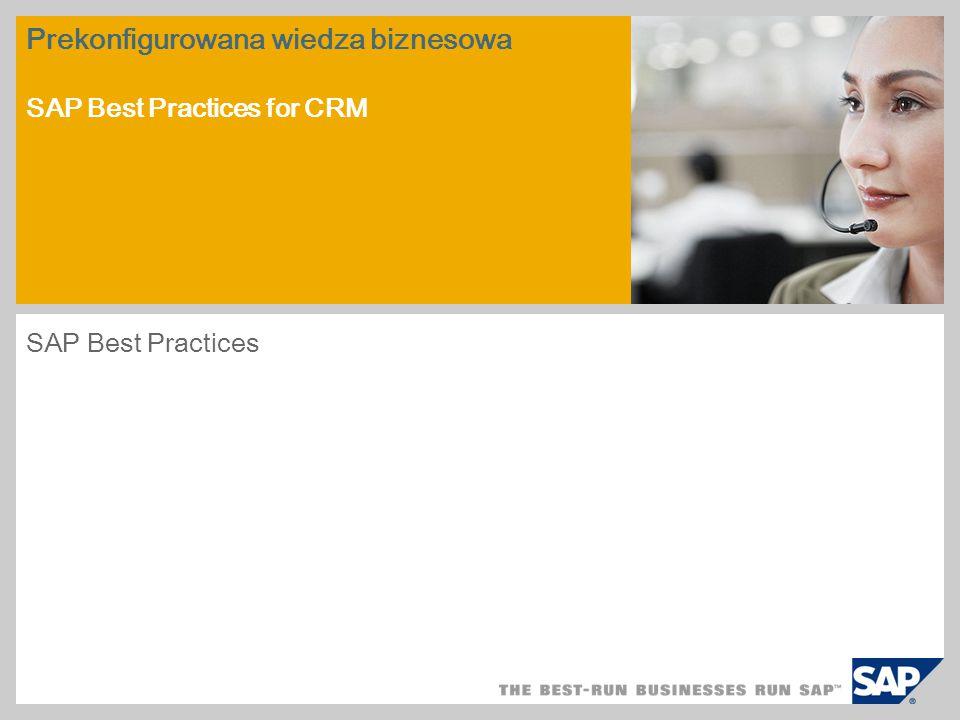 Prekonfigurowana wiedza biznesowa SAP Best Practices for CRM SAP Best Practices