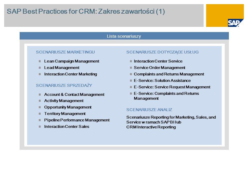 SAP Best Practices for CRM: Zakres zawartości (1) Lista scenariuszy SCENARIUSZE DOTYCZĄCE USŁUG Interaction Center Service Service Order Management Co