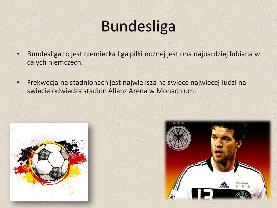 Bundesliga Bundesliga to jest niemiecka liga pilki noznej jest ona najbardziej lubiana w calych niemczech. Frekwecja na stadnionach jest najwieksza na