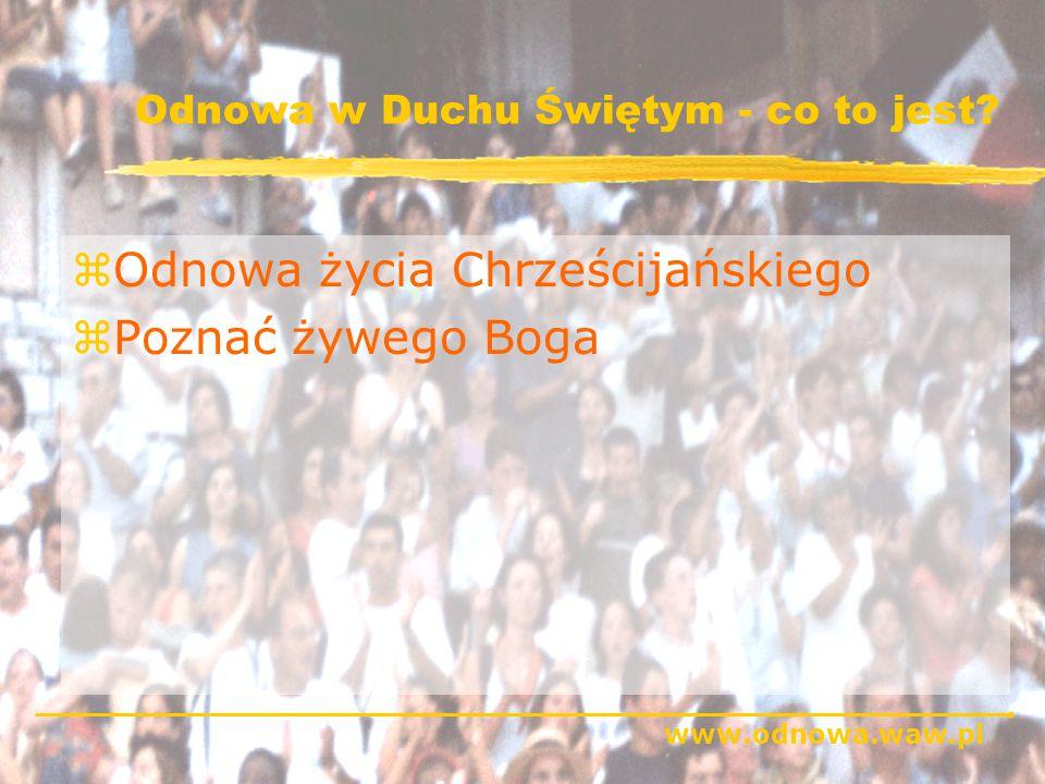 www.odnowa.waw.pl Odnowa w Duchu Świętym - co to jest.