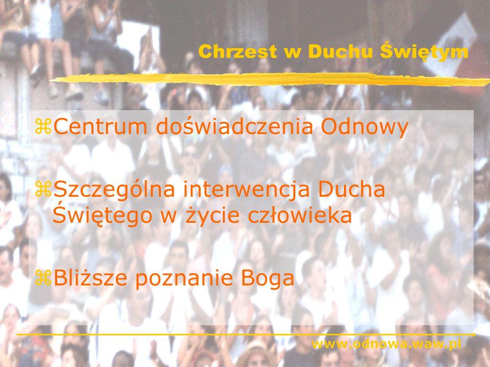 www.odnowa.waw.pl Po Chrzcie - Misja (1/2) zSzerzyć dary duchowe w całym Kościele yDla indywidualnego umacniania Chrześcijan yDla wzrostu tegoż Kościoła
