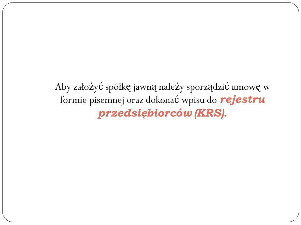 Aby zało ż y ć spółk ę jawn ą nale ż y sporz ą dzi ć umow ę w formie pisemnej oraz dokona ć wpisu do rejestru przedsiębiorców (KRS).