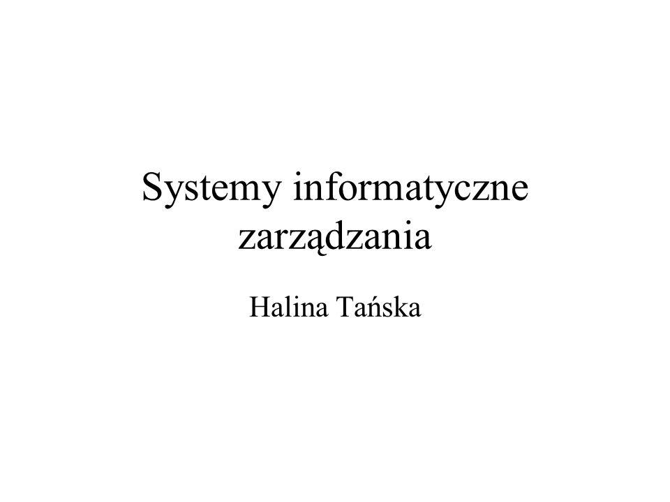 Systemy informatyczne zarządzania Halina Tańska
