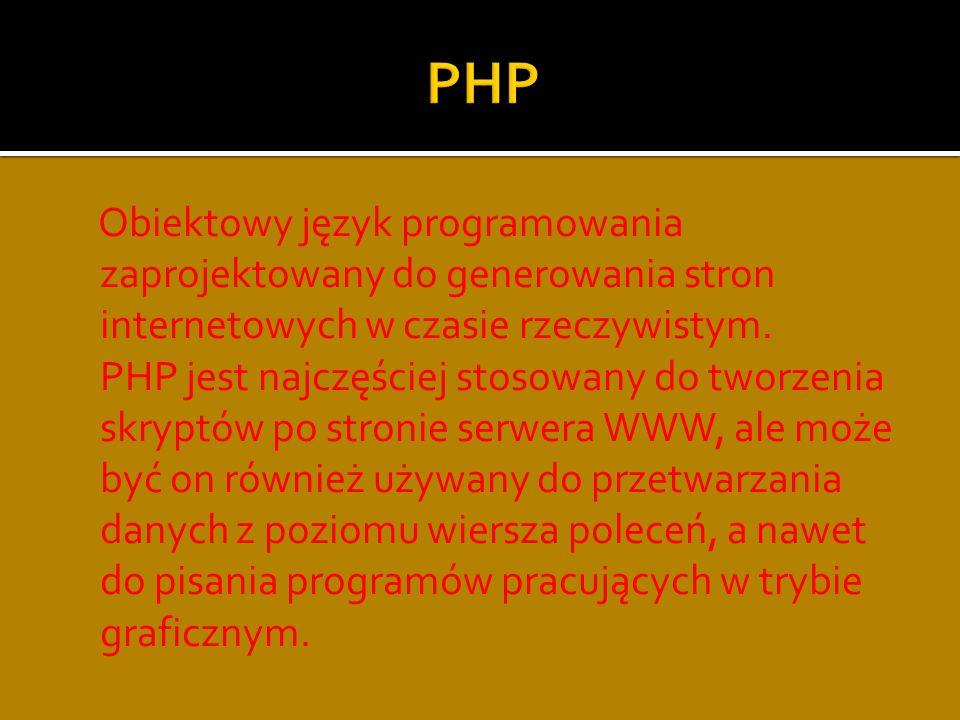 Obiektowy język programowania zaprojektowany do generowania stron internetowych w czasie rzeczywistym.