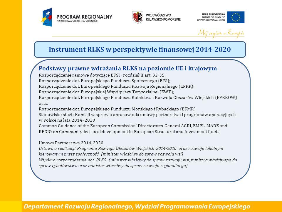 Instrument RLKS w perspektywie finansowej 2014-2020 Podstawy prawne wdrażania RLKS na poziomie UE i krajowym Rozporządzenie ramowe dotyczące EFSI - rozdział II art.