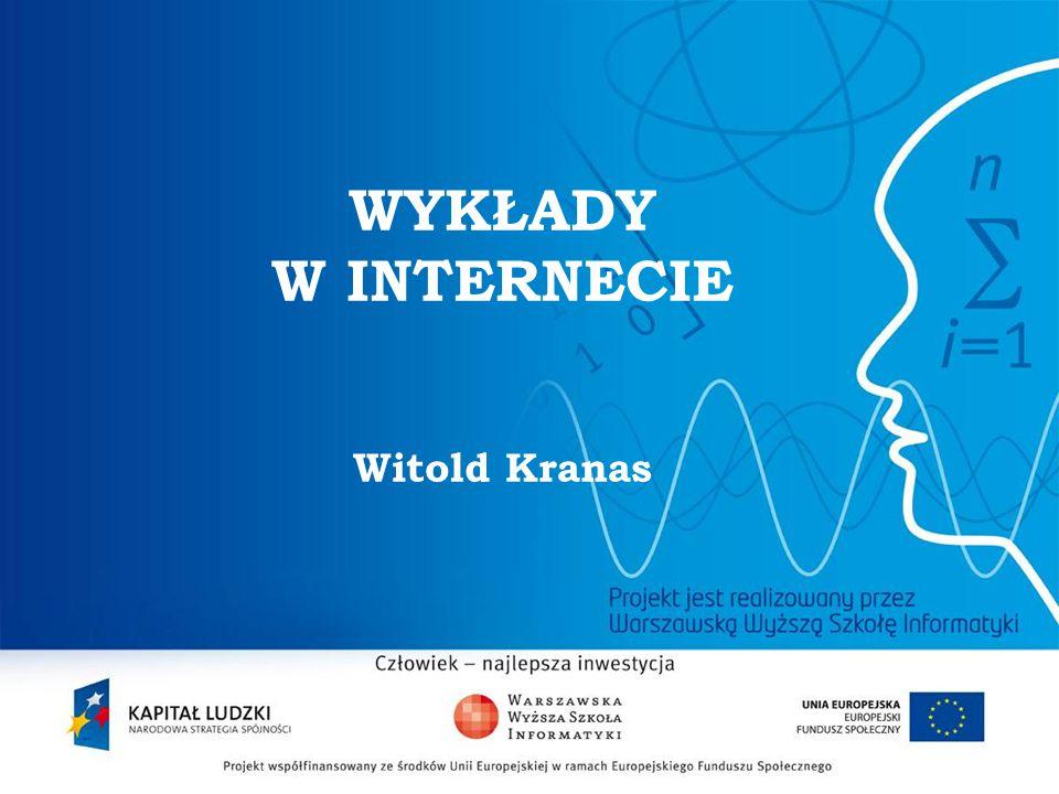 WYKŁADY W INTERNECIE Witold Kranas