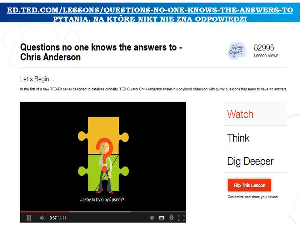 ED.TED.COM/LESSONS/QUESTIONS-NO-ONE-KNOWS-THE-ANSWERS-TO PYTANIA, NA KTÓRE NIKT NIE ZNA ODPOWIEDZI