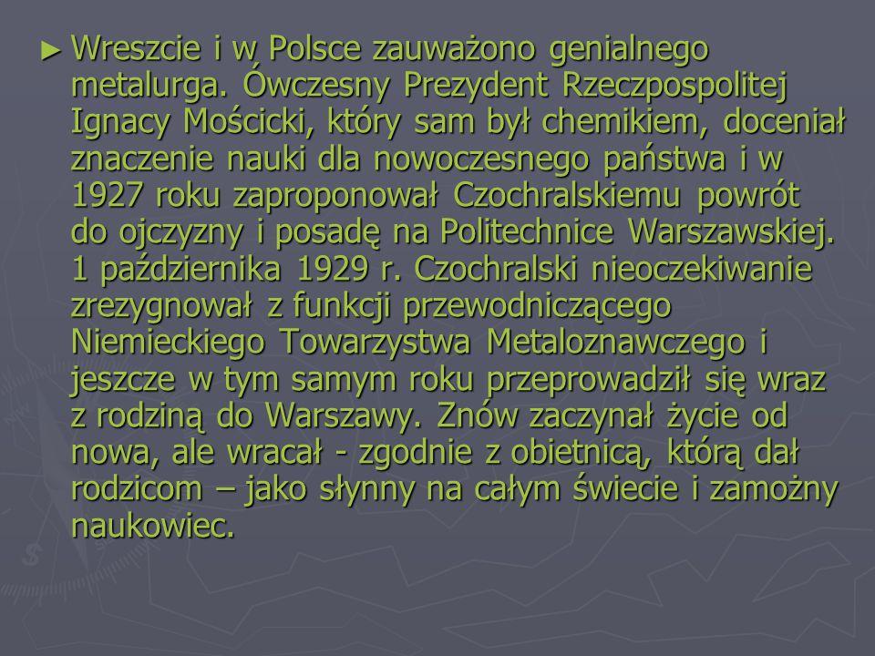 ► Wreszcie i w Polsce zauważono genialnego metalurga.