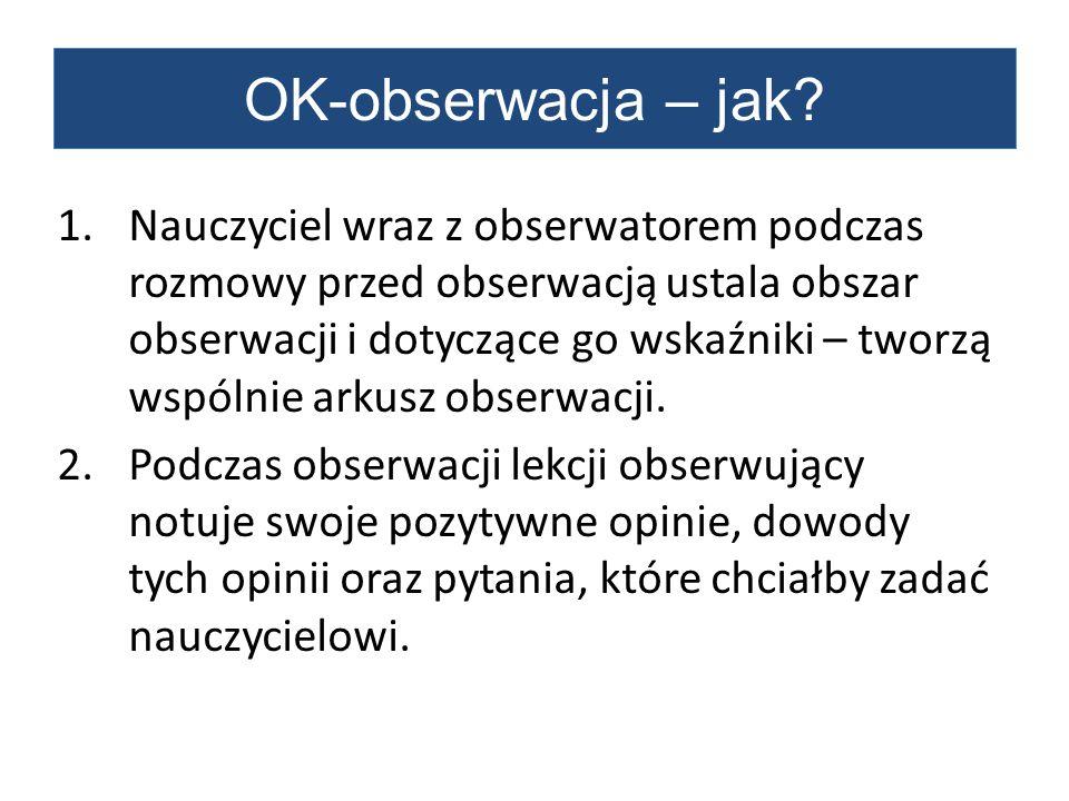 3.Podczas rozmowy po OK-obserwacji obserwujący udziela IZ nauczycielowi prowadzącemu lekcję.