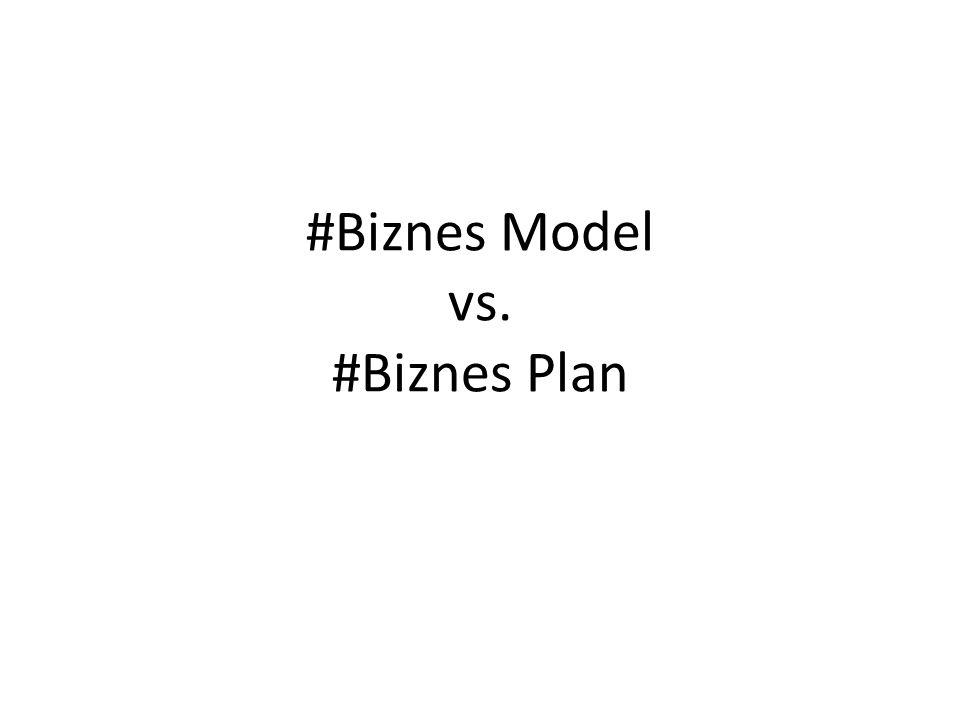 #Biznes Model vs. #Biznes Plan
