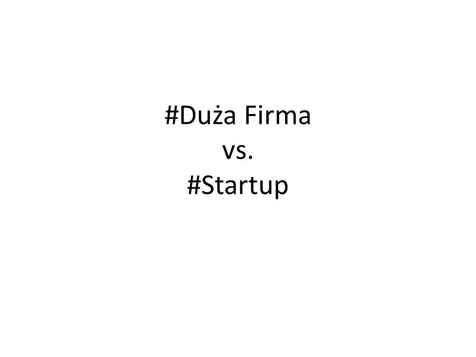 #Duża Firma vs. #Startup
