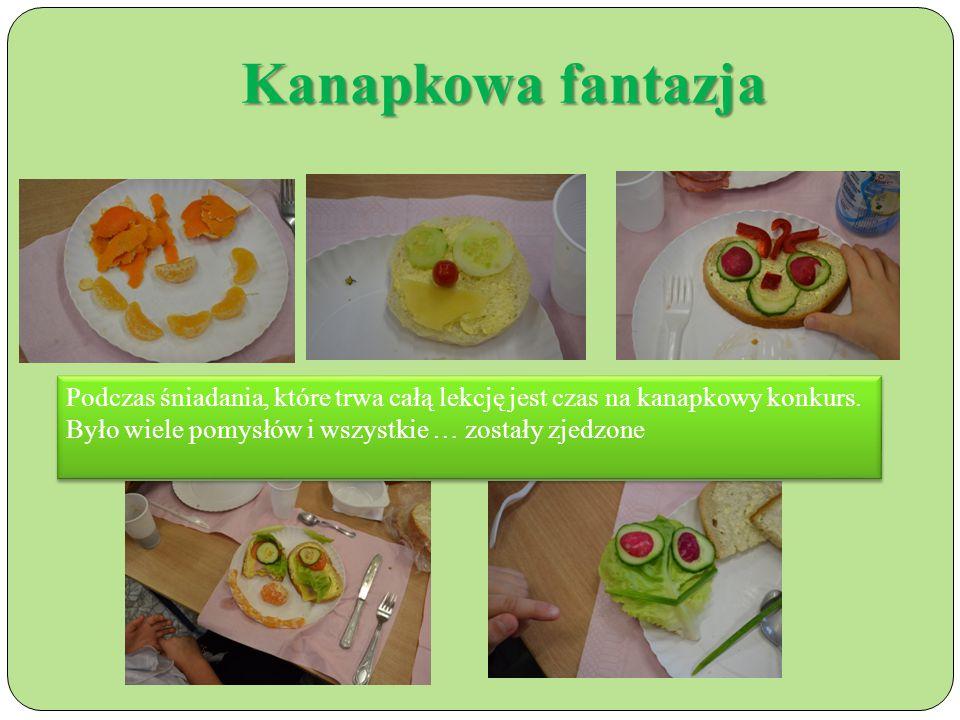 Kanapkowa fantazja Podczas śniadania, które trwa całą lekcję jest czas na kanapkowy konkurs.